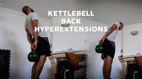kettlebell hyperextensions exercises kettlebells cavemantraining workouts
