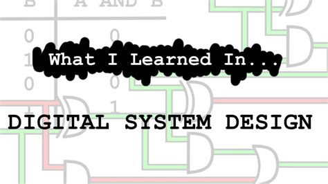 digital system design what i learned in digital system design