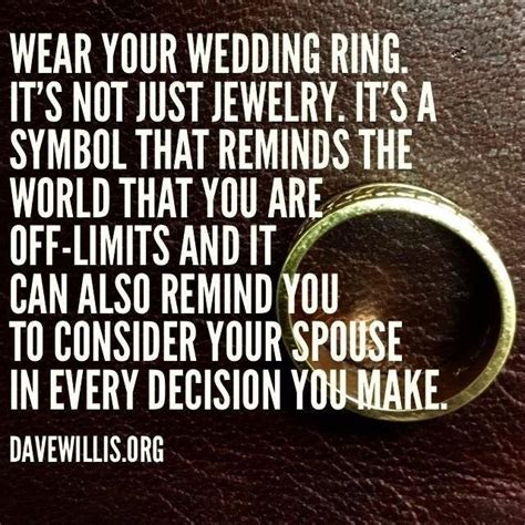 wear your wedding ring its not just jewelry its a symbol