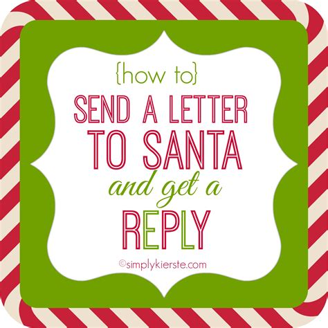 letters to santa how to send letters to santa and get a reply 78088