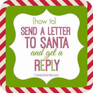 how to send letters to santa and get a reply With how to get a letter to santa by mail