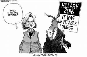 Why You Are The Best Candidate For This Position Why Aren 39 T There More Editoral Page Cartoons Of Hillary