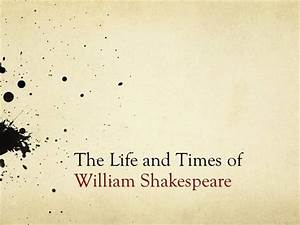edsc 304 life and times of william shakespeare authorstream With shakespeare powerpoint template