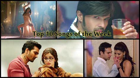 Top 10 Bollywood Songs Of The Week