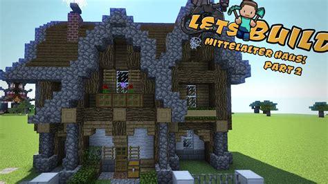 Wie Baut Moderne Häuser In Minecraft by Mittelalterliches Haus Bauen Minecraft Tutorial Part 2
