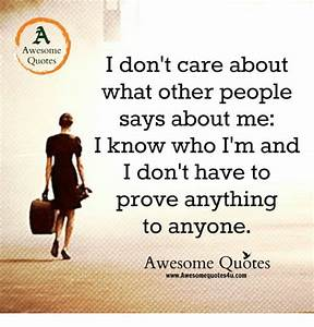 Awesome Quotes I Don't Care About What Other People Says ...
