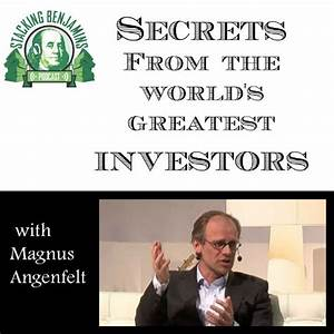 Secrets of the World's 99 Greatest Investors with Magnus ...
