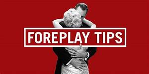 37 Foreplay Tips To Blow His Mind