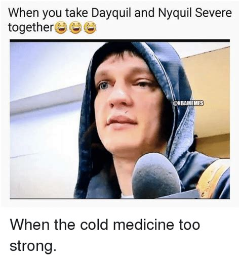 Nyquil Meme - can i take dayquil and percocet