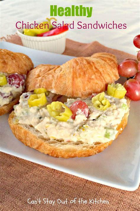 healthy chicken salad sandwiches  stay