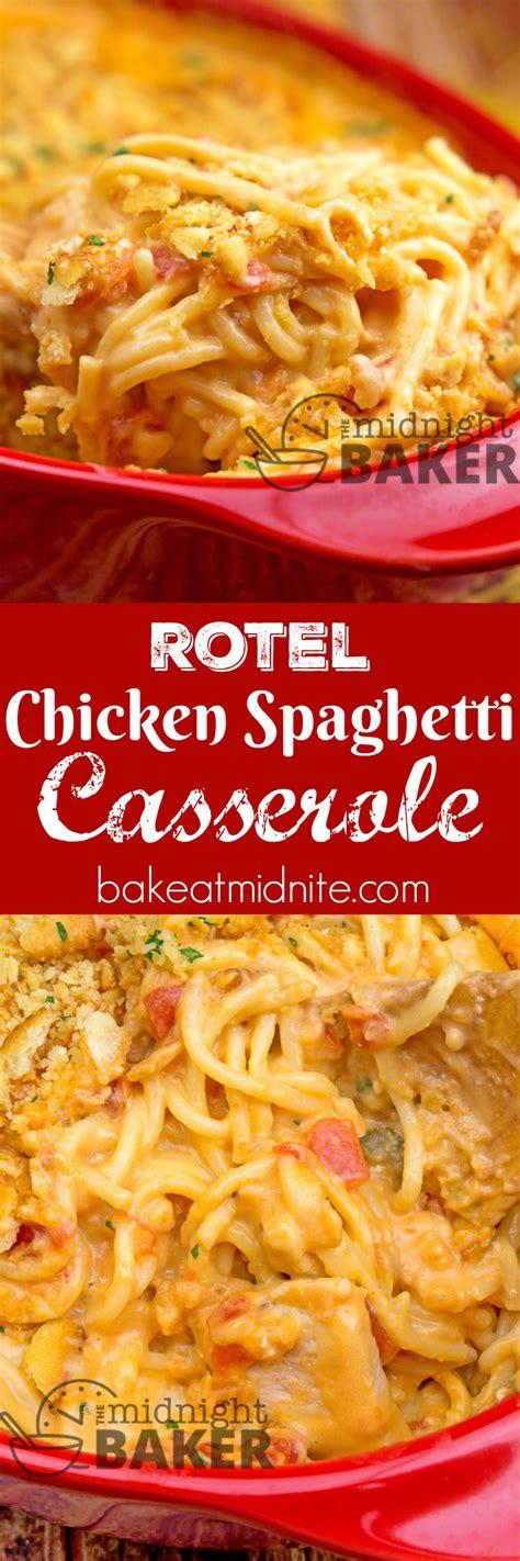 rotel chicken spaghetti casserole  midnight baker