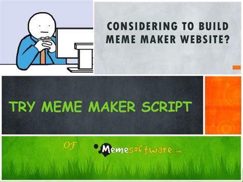 Meme Script - meme creator script 28 images meme creator you wrote your script in one take and meme