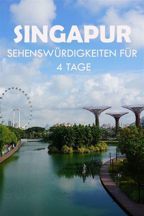 singapur sehensw 252 rdigkeiten interessante orte highlights und tipps asien reisen singapur