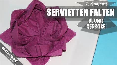 servietten falten blume servietten falten anleitung blume seerose lillie diy