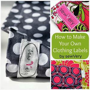 Sewvery how to make your own clothing labels for How to sew labels on clothes