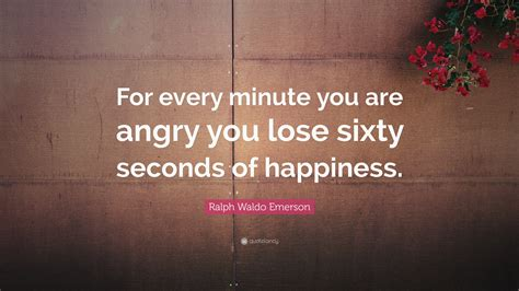 ralph waldo emerson quote   minute   angry