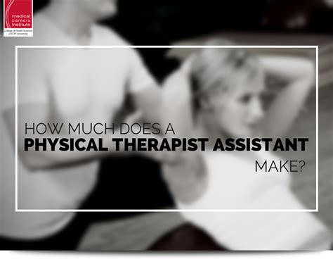 How Much Does A Physical Therapist Assistant Make?  Ecpi
