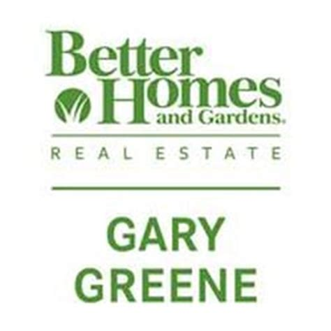 better homes and gardens real estate gary greene real