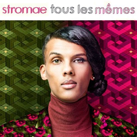 Tous Les Memes Meaning - 174 best stromae images on pinterest singers music and artists
