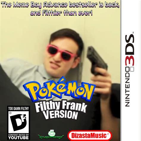 Filthy Memes - pokemon filthy frank version 3ds port by kingpinofmemes on deviantart