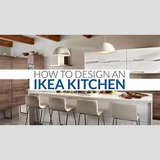 How To Design An Ikea Kitchen  Ikea Kitchen Design Walk