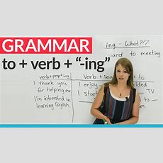 "English Grammar How To Use ""to"" Before An ""ing"" Verb Youtube"