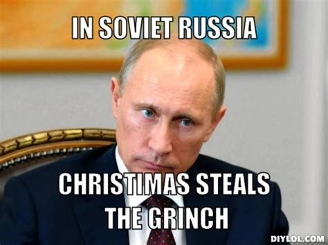 Russian Memes - in soviet russia christimas steals the grinch laughing is okay pinterest laughing the o