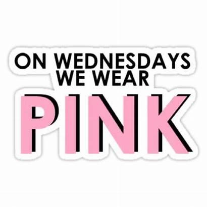 Mean Pink Wear Wednesdays Quote Sticker Shirt
