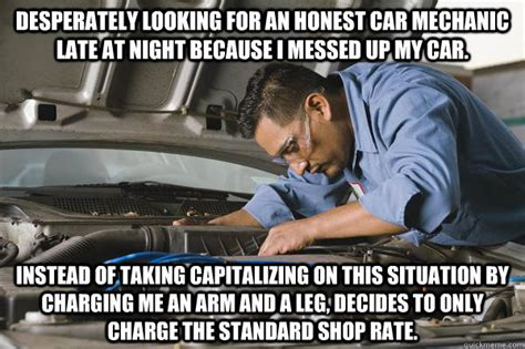 Car Mechanic Memes - accidently pour some brake fluid into engine instead of engine oil drive to late night mechanic