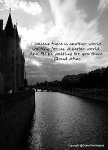 Cloud Atlas Quote I Believe There Is Another World 5x7 by ...