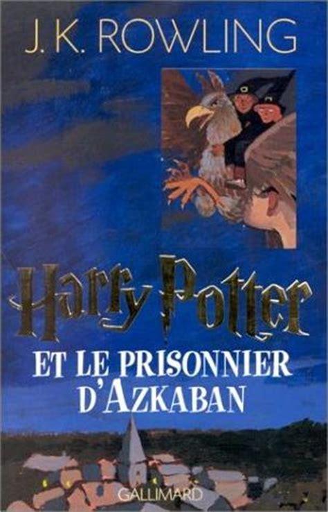J K Rowling Resume by Book Booom Harry Potter Et Le Prisonnier D Azkaban De J K