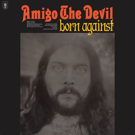 AMIGO THE DEVIL: 'Born Against' new album announced ...