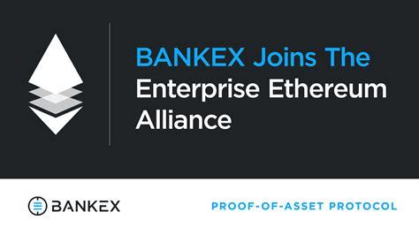 bankex joins the enterprise ethereum alliance bankex proof of asset protocol