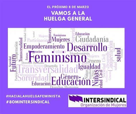 Resumen 8 De Marzo by Huelga Feminista 8 De Marzo 2019 La Intersindical