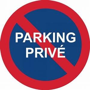 Panneau Interdit De Stationner : stationnement interdit parking priv signal tique ~ Dailycaller-alerts.com Idées de Décoration