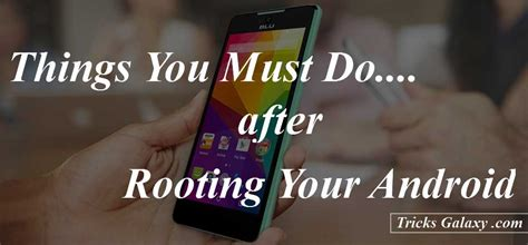 what does it to root your phone 9 interesting things to do after rooting android