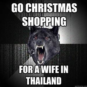 go christmas shopping For a wife in thailand - Insanity ...