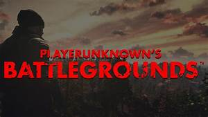 PLAYERUNKNOWN'S BATTLEGROUNDS Is Available Now for Pre ...