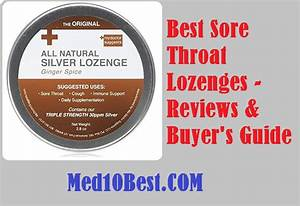 Best Sore Throat Lozenges 2020 Reviews  U0026 Buyer U0026 39 S Guide