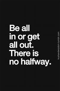 Be All In Or Get All Out Ben Francia