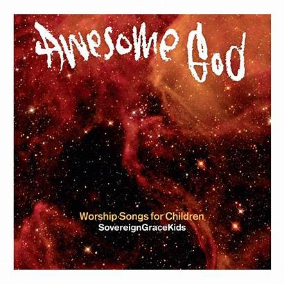 God Awesome Song Mighty Creator Sovereign Grace