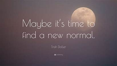 Normal Quote Doller Trish Quotes Maybe Wallpapers