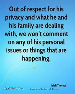 Isiah Thomas Qu... Respect Privacy Quotes