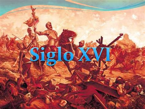 historia siglo 16 al 18 hechos hist 243 ricos m 225 s importantes de m 233 xico siglo xvi xx