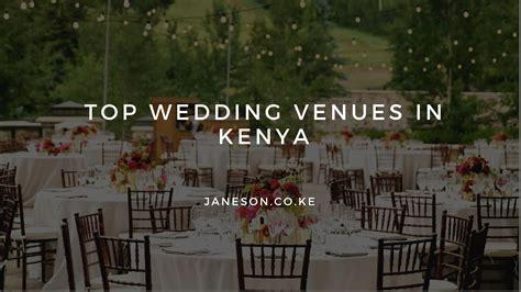 top wedding venues  kenya janeson weddings