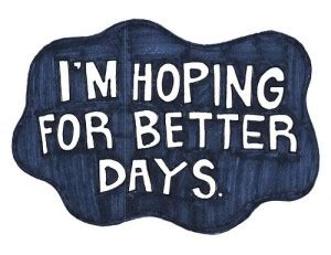 hoping for better days quotes
