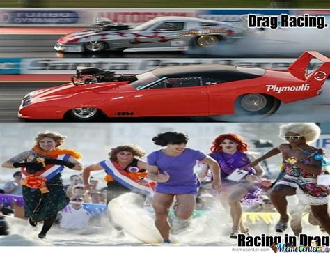 Drag Racing Meme - know the difference drag racing by andyholly meme center