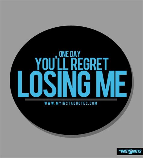 Quotes One Day You Will Regret