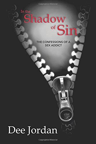 In The Shadow Of Sin The Confessions Of A Sex Addict By