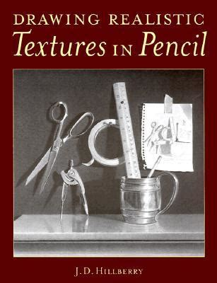 drawing realistic textures  pencil  jd hillberry